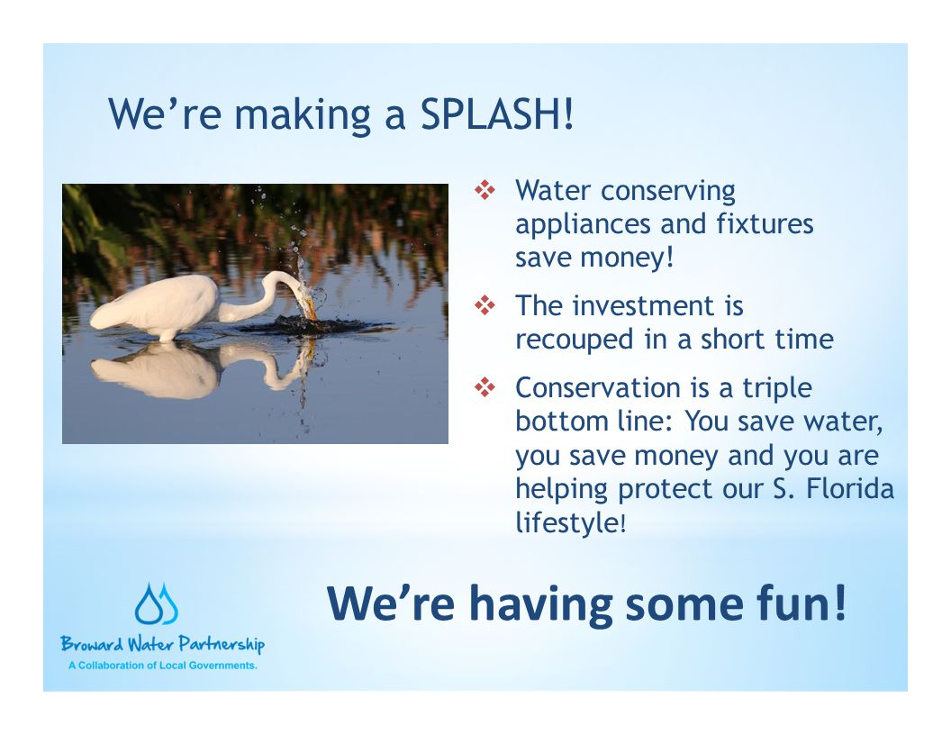 We're having some fun! We're making a SPLASH!