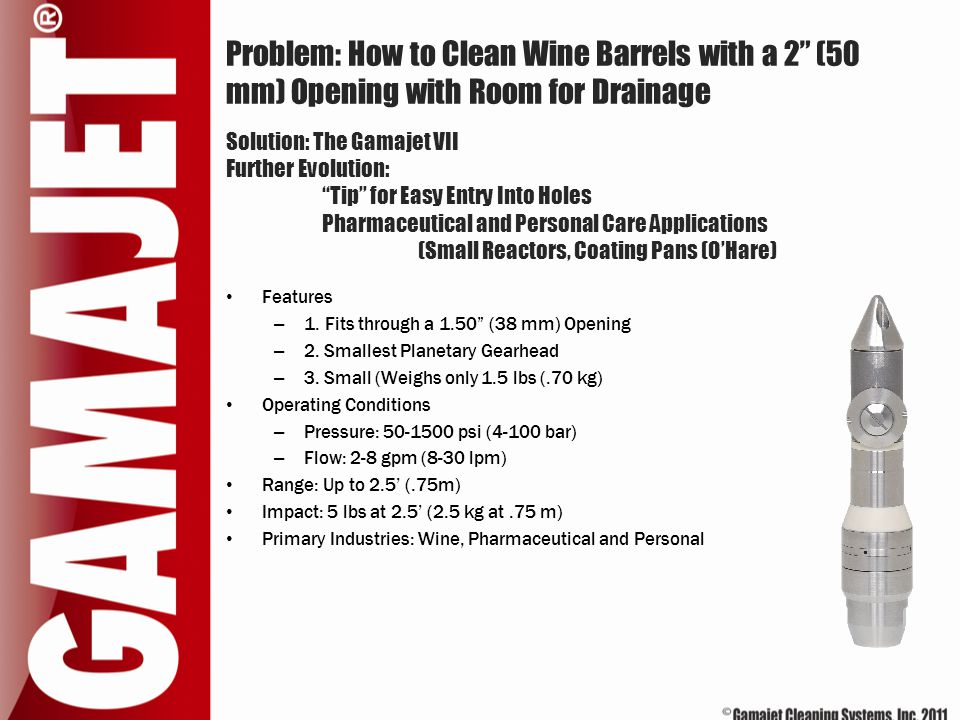 Problem: How to Clean Wine Barrels with a 2 (50 mm) Opening with Room for Drainage