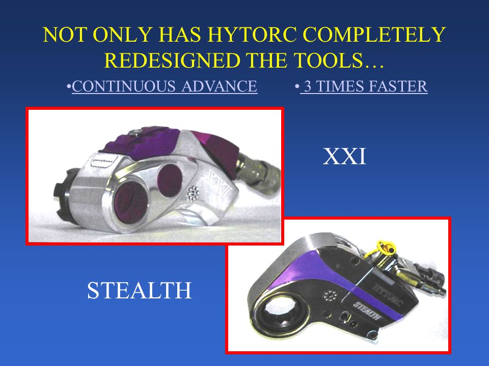 NOT ONLY HAS HYTORC COMPLETELY REDESIGNED THE TOOLS…