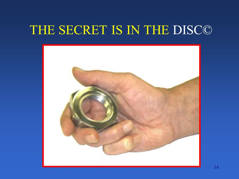 THE SECRET IS IN THE DISC©