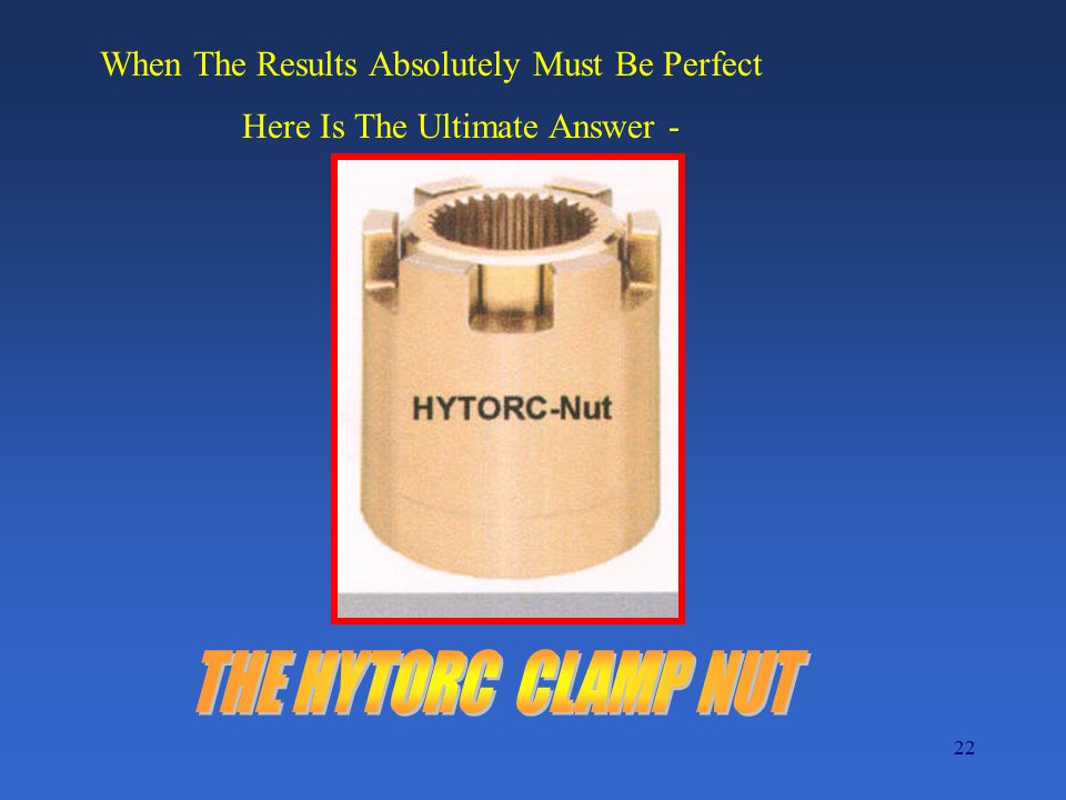 THE HYTORC CLAMP NUT When The Results Absolutely Must Be Perfect