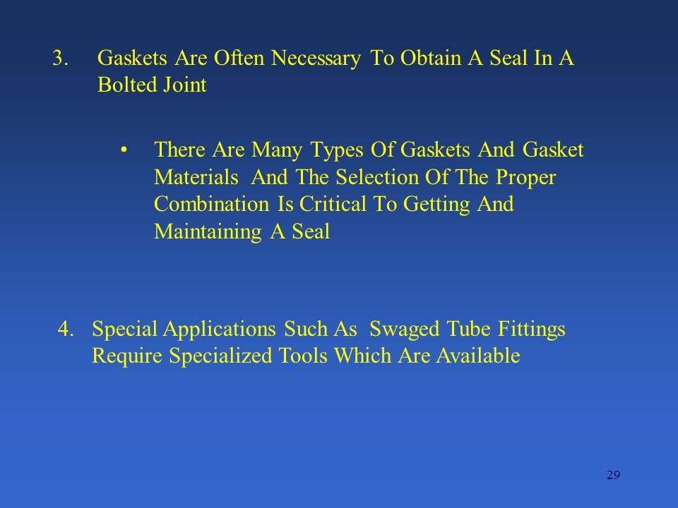 Gaskets Are Often Necessary To Obtain A Seal In A Bolted Joint