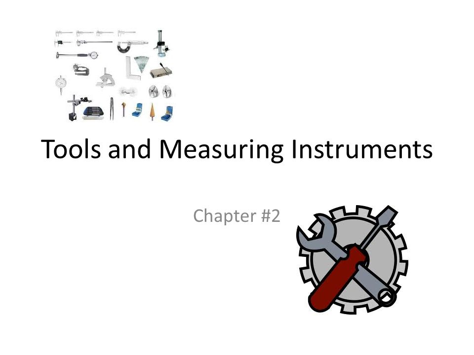 Tools and Measuring Instruments