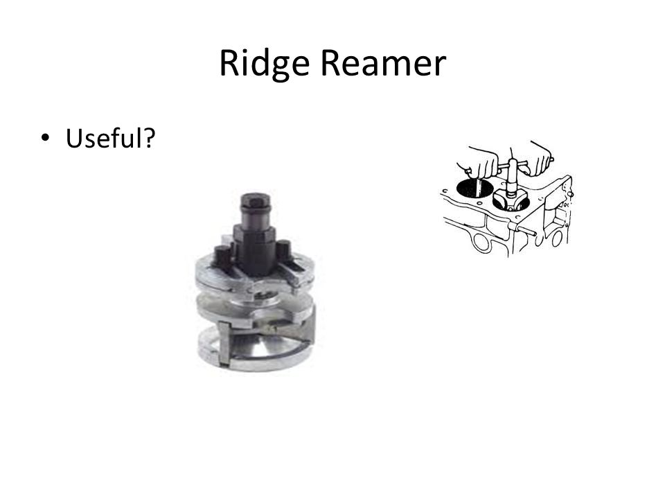 Ridge Reamer Useful