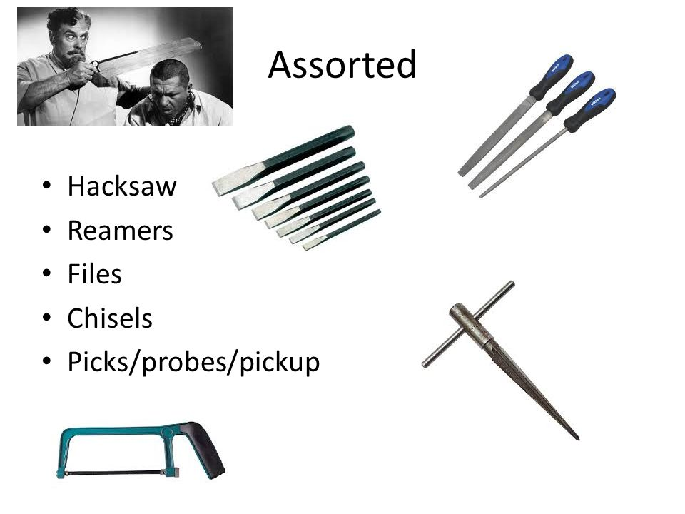 Assorted Hacksaw Reamers Files Chisels Picks/probes/pickup