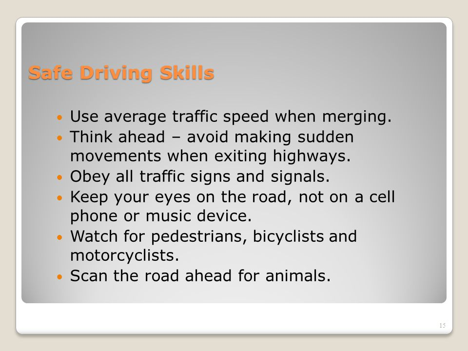 Safe Driving Skills Use average traffic speed when merging.