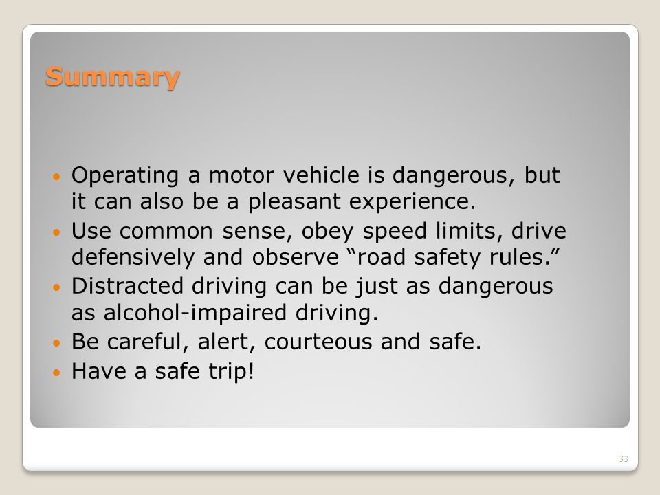 Summary Operating a motor vehicle is dangerous, but it can also be a pleasant experience.