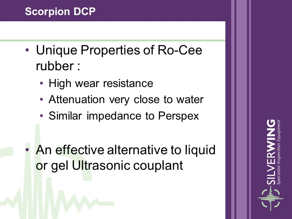 Unique Properties of Ro-Cee rubber :