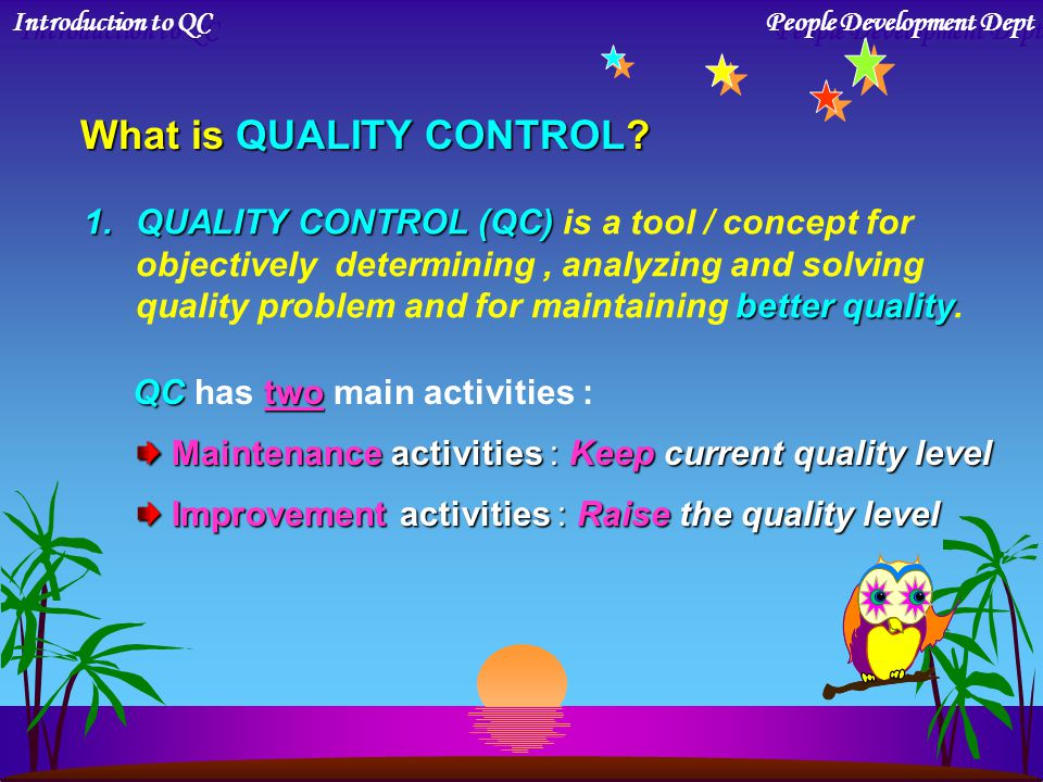 What is QUALITY CONTROL
