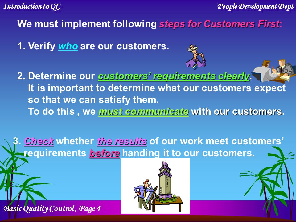 We must implement following steps for Customers First: