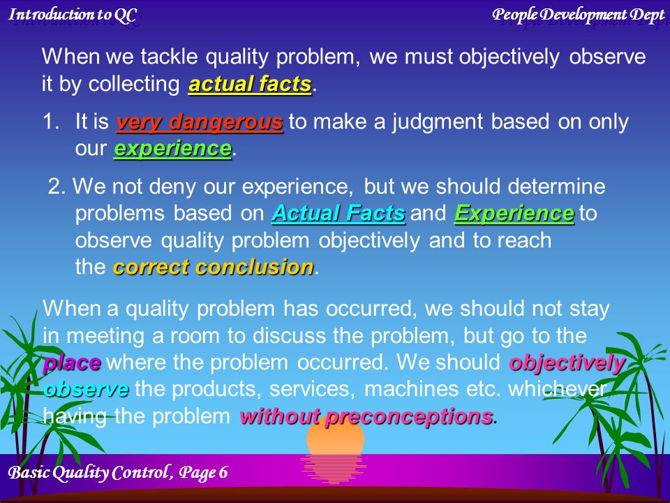 When we tackle quality problem, we must objectively observe