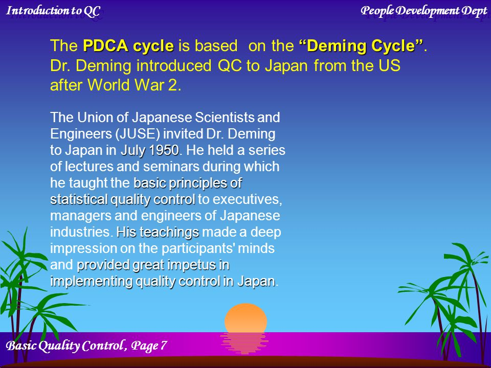 The PDCA cycle is based on the Deming Cycle .