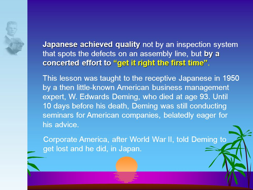 Japanese achieved quality not by an inspection system