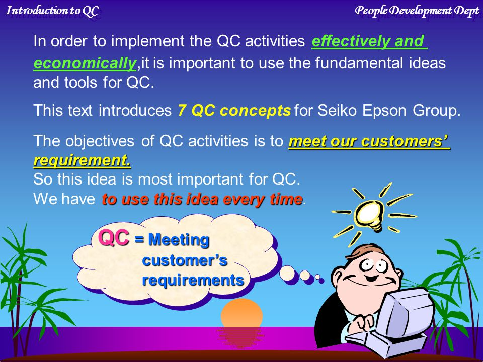 QC = Meeting In order to implement the QC activities effectively and