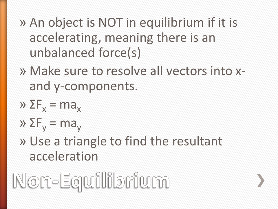 An object is NOT in equilibrium if it is accelerating, meaning there is an unbalanced force(s)