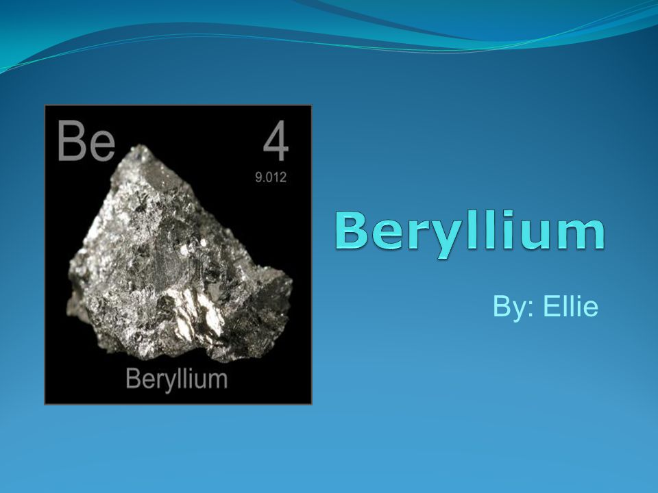 Beryllium By: Ellie