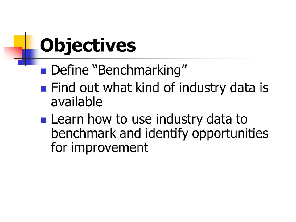 Objectives Define Benchmarking