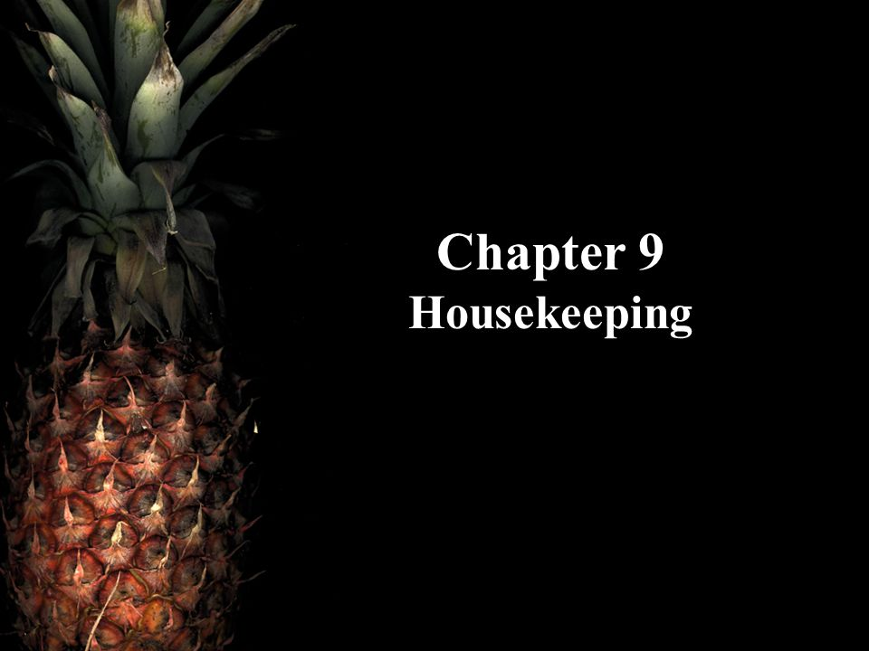 Chapter 9 Housekeeping