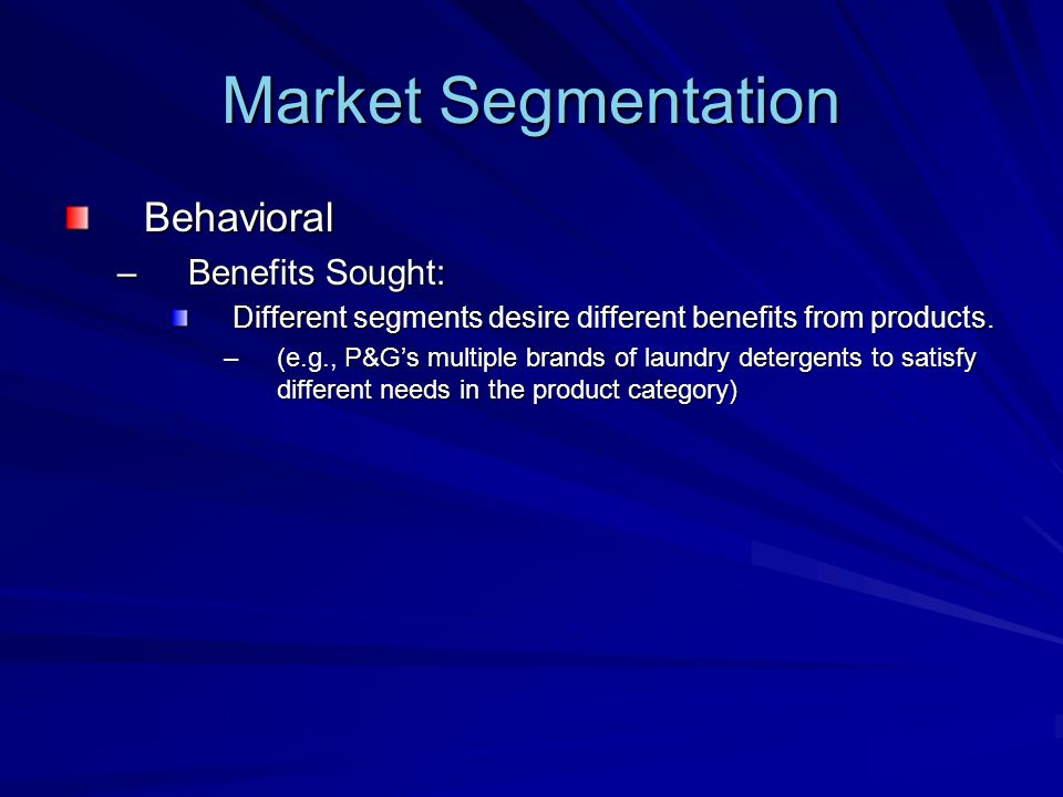 Market Segmentation Behavioral Benefits Sought: