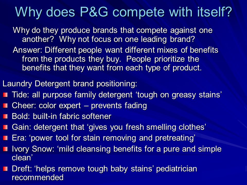 Why does P&G compete with itself