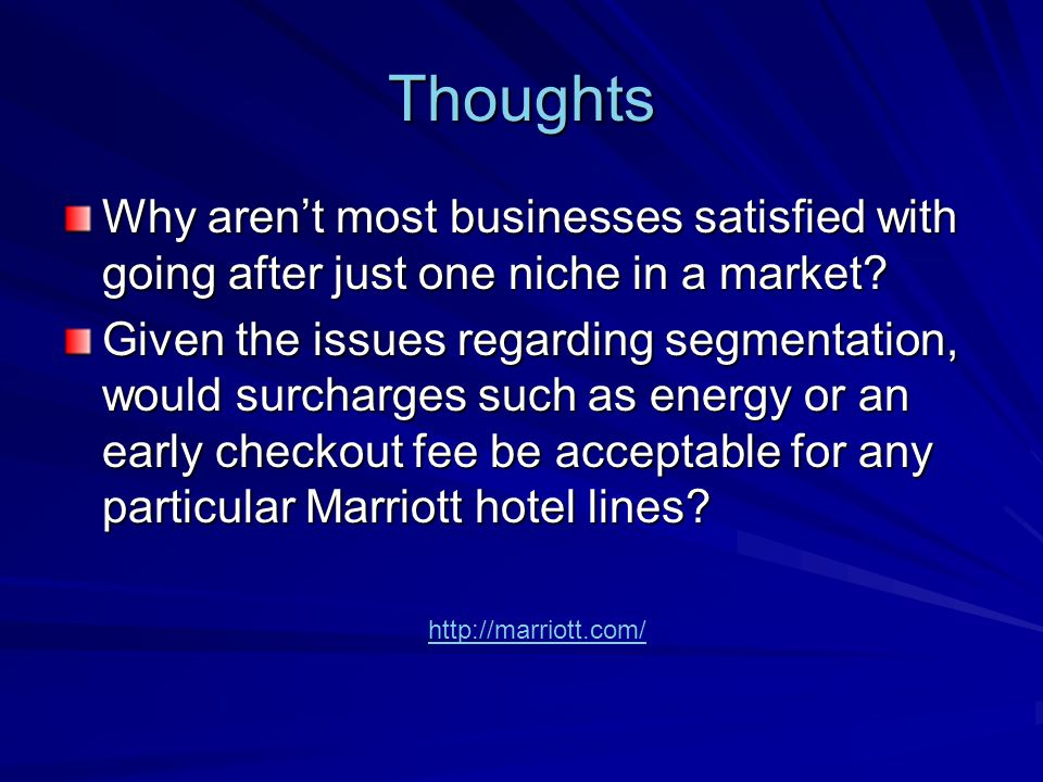 Thoughts Why aren't most businesses satisfied with going after just one niche in a market