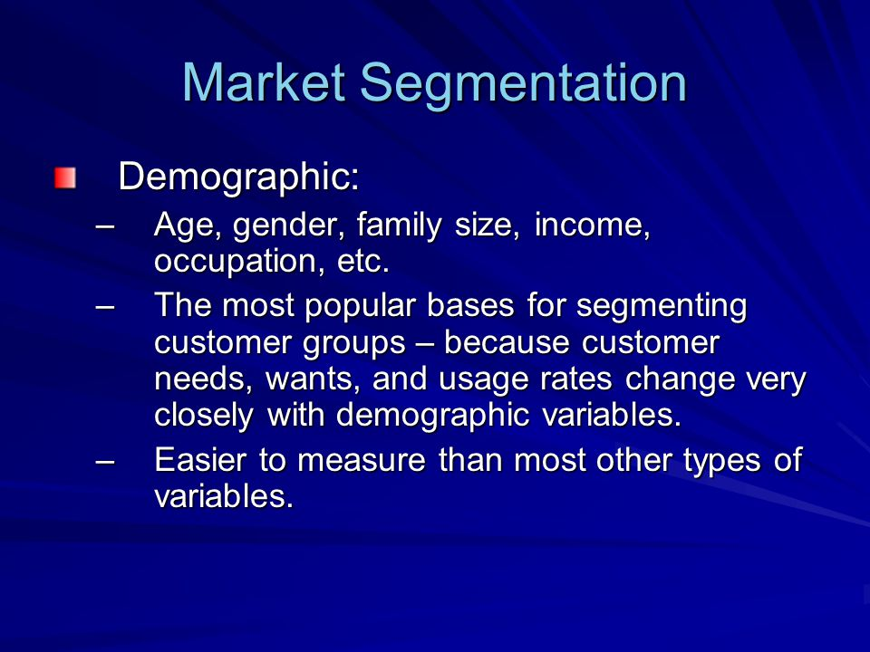 Market Segmentation Demographic: