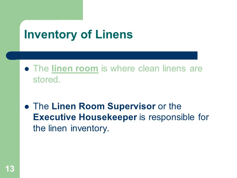Inventory of Linens The linen room is where clean linens are stored.