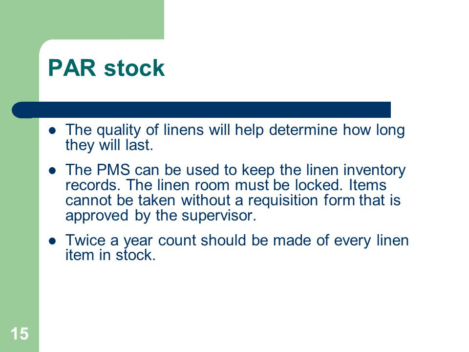 PAR stock The quality of linens will help determine how long they will last.