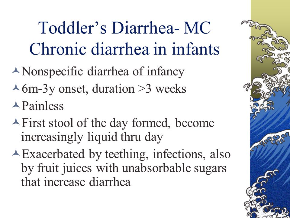 Toddler's Diarrhea- MC Chronic diarrhea in infants