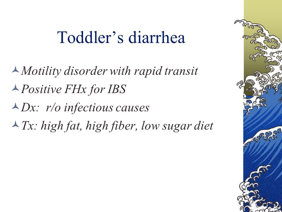 Toddler's diarrhea Motility disorder with rapid transit