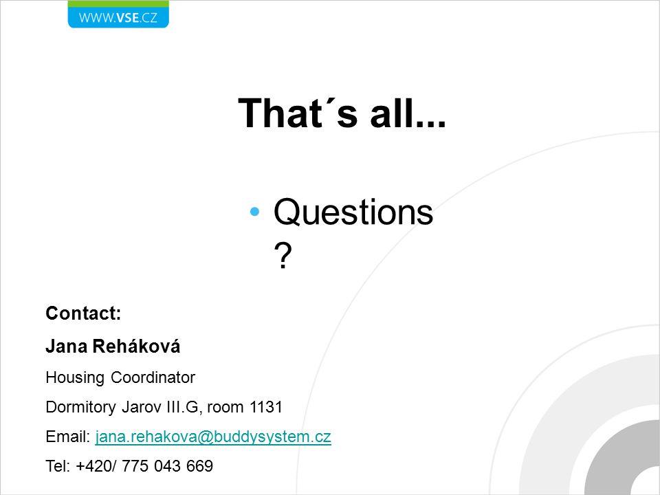That´s all... Questions Contact: Jana Reháková Housing Coordinator
