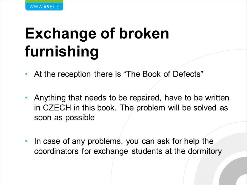 Exchange of broken furnishing