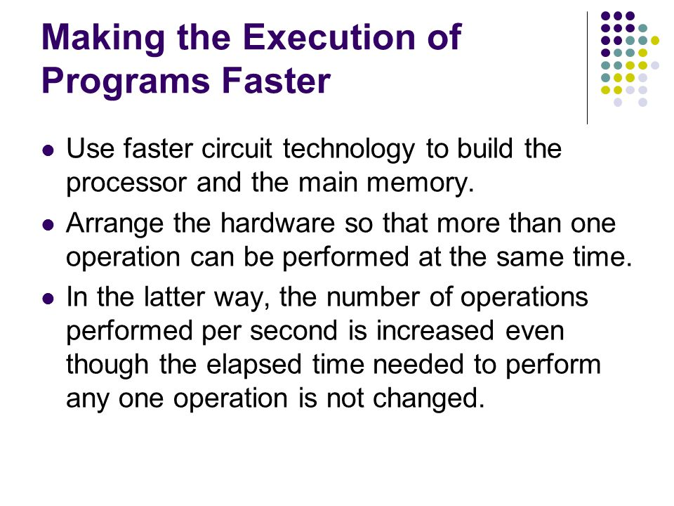 Making the Execution of Programs Faster