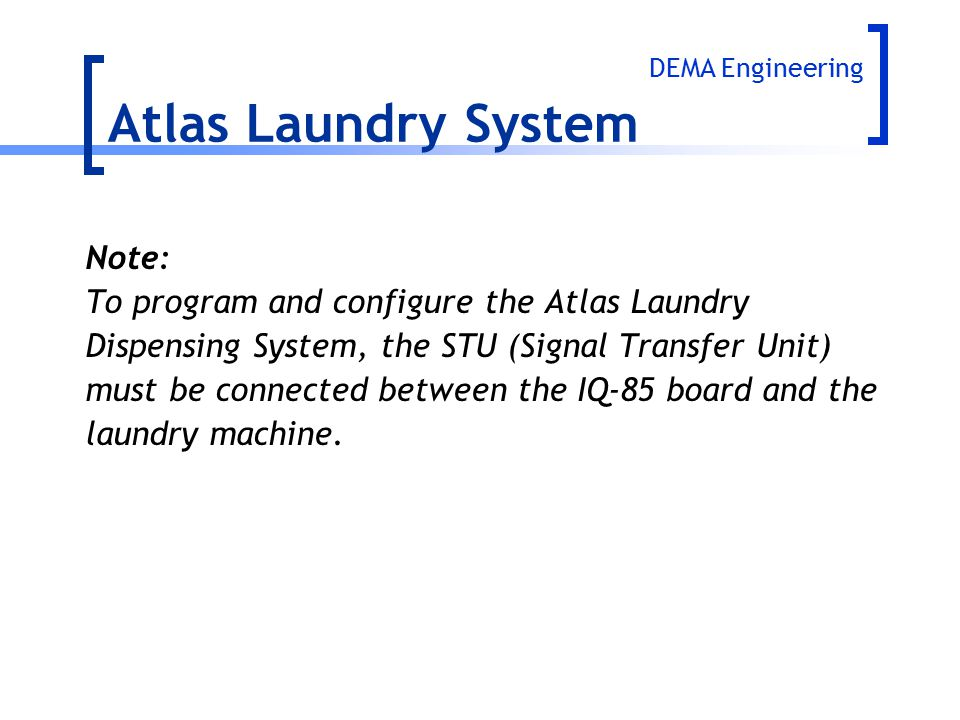 Atlas Laundry System Note: To program and configure the Atlas Laundry