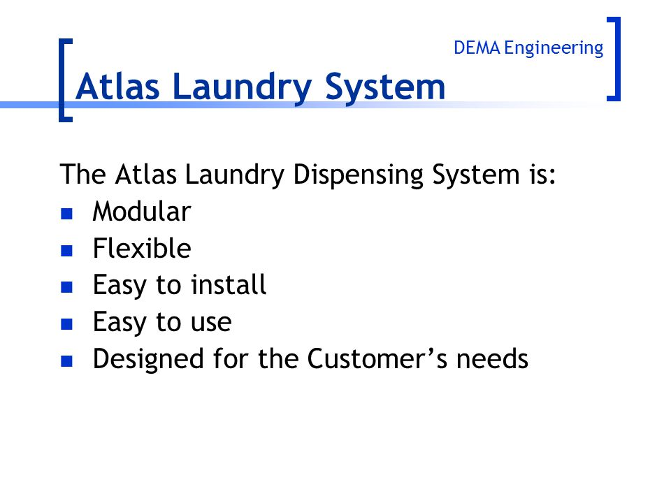 Atlas Laundry System The Atlas Laundry Dispensing System is: Modular