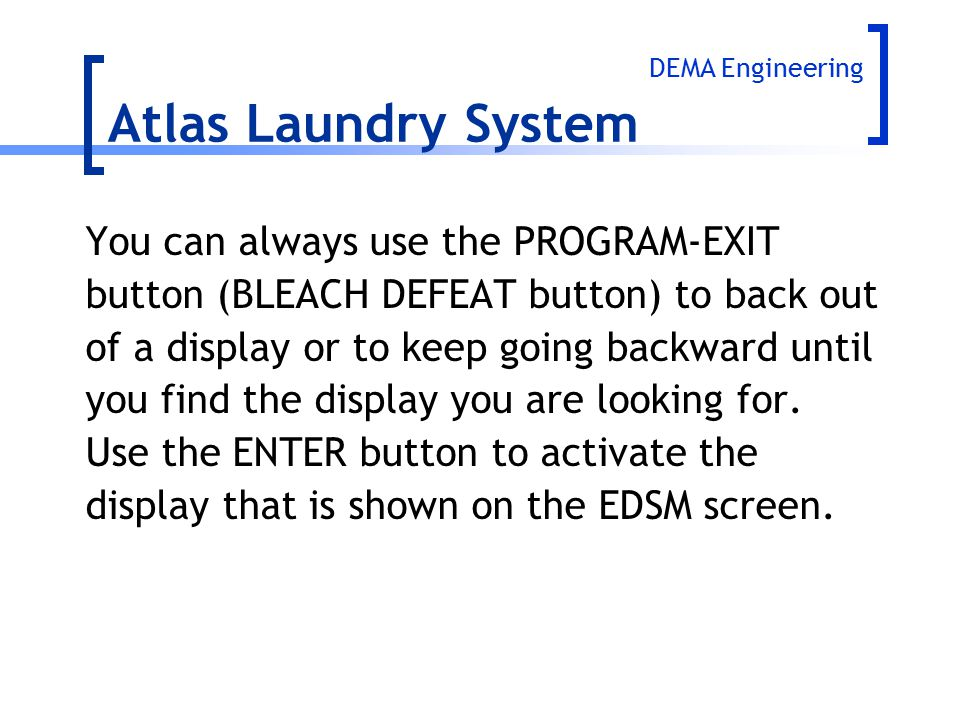 Atlas Laundry System You can always use the PROGRAM-EXIT