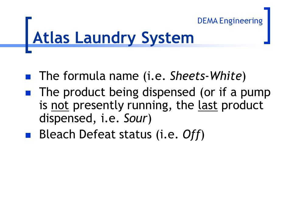 Atlas Laundry System The formula name (i.e. Sheets-White)