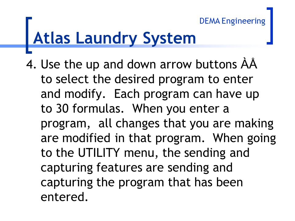 Atlas Laundry System 4. Use the up and down arrow buttons ÀÅ