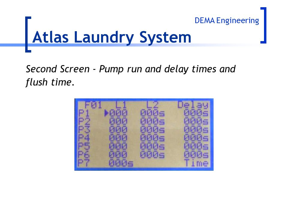 Atlas Laundry System Second Screen - Pump run and delay times and