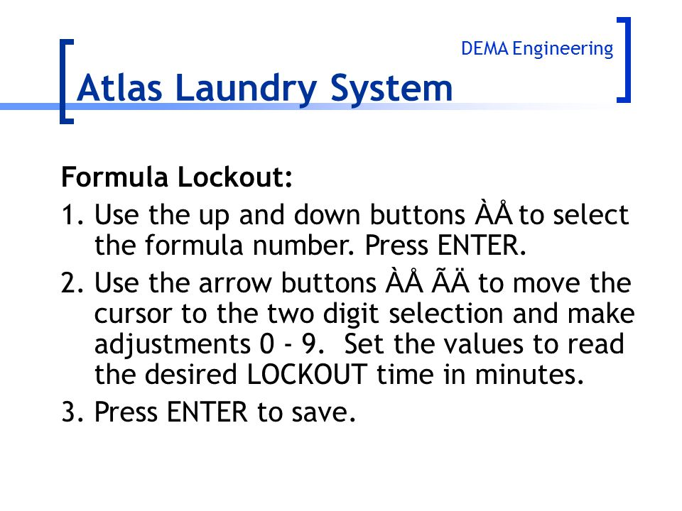 Atlas Laundry System Formula Lockout: