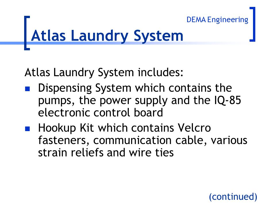 Atlas Laundry System Atlas Laundry System includes: