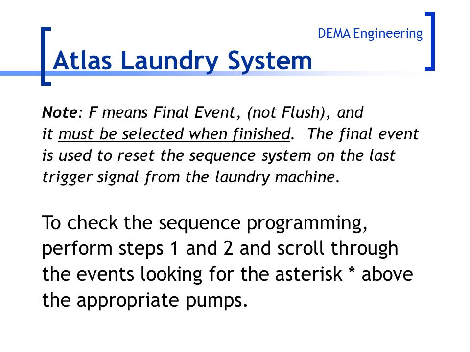 Atlas Laundry System To check the sequence programming,