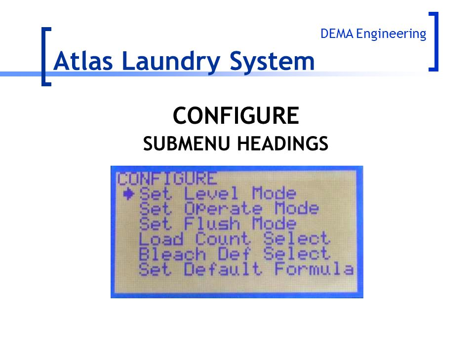 Atlas Laundry System DEMA Engineering CONFIGURE SUBMENU HEADINGS
