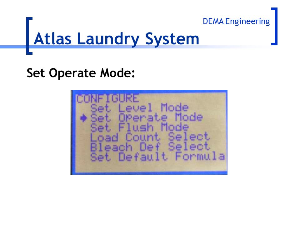 Atlas Laundry System DEMA Engineering Set Operate Mode:
