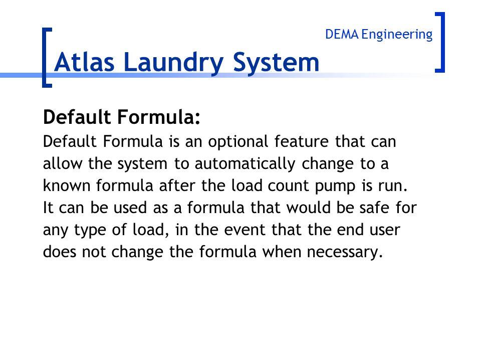 Atlas Laundry System Default Formula: