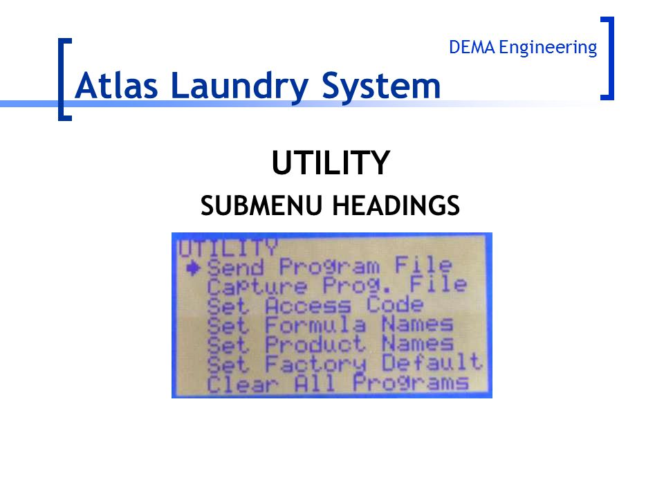 Atlas Laundry System DEMA Engineering UTILITY SUBMENU HEADINGS