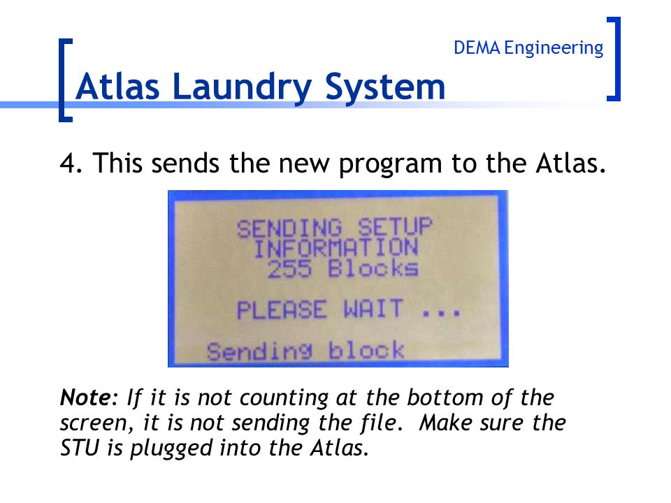 Atlas Laundry System 4. This sends the new program to the Atlas.