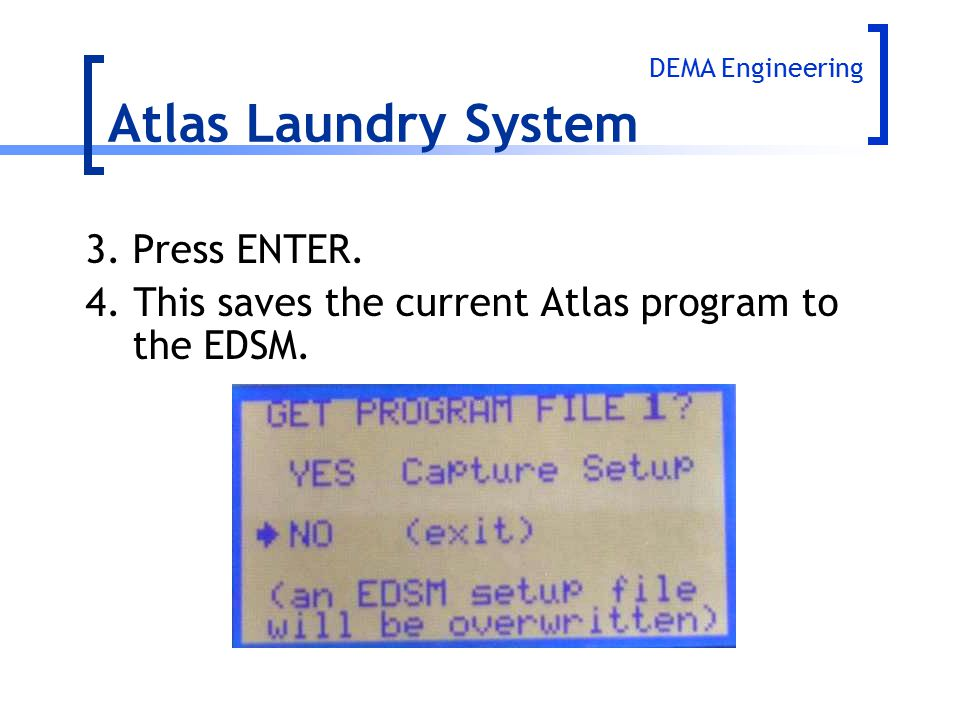 Atlas Laundry System 3. Press ENTER.