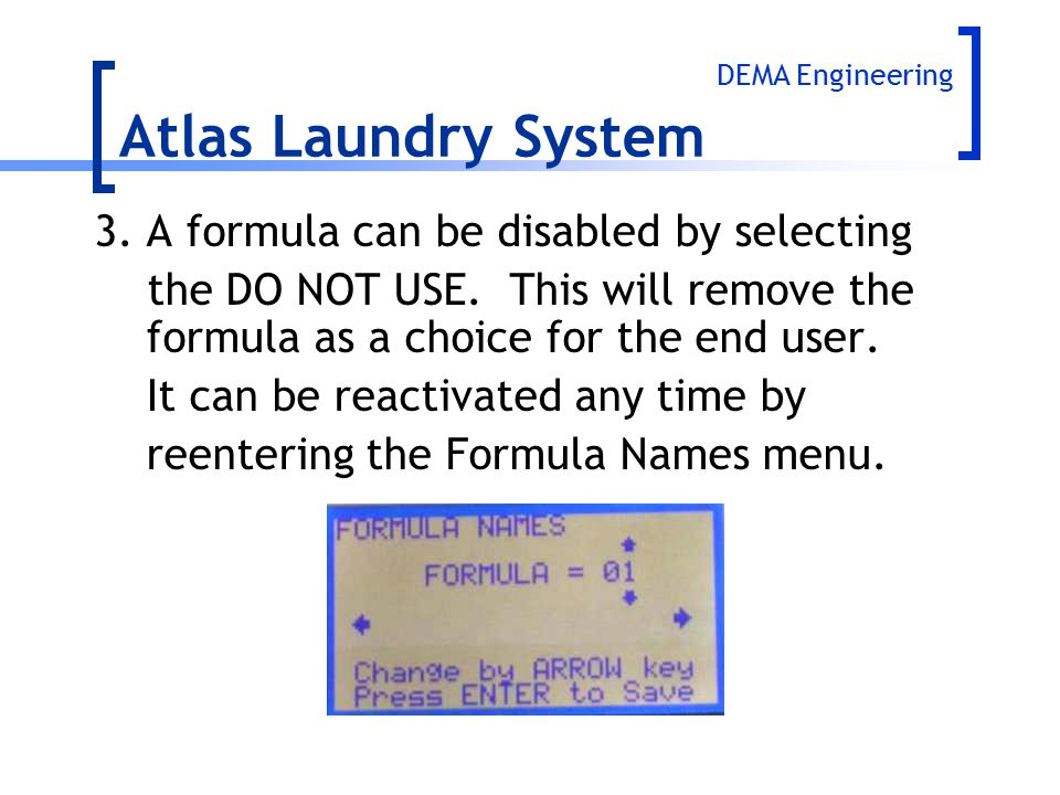 Atlas Laundry System 3. A formula can be disabled by selecting