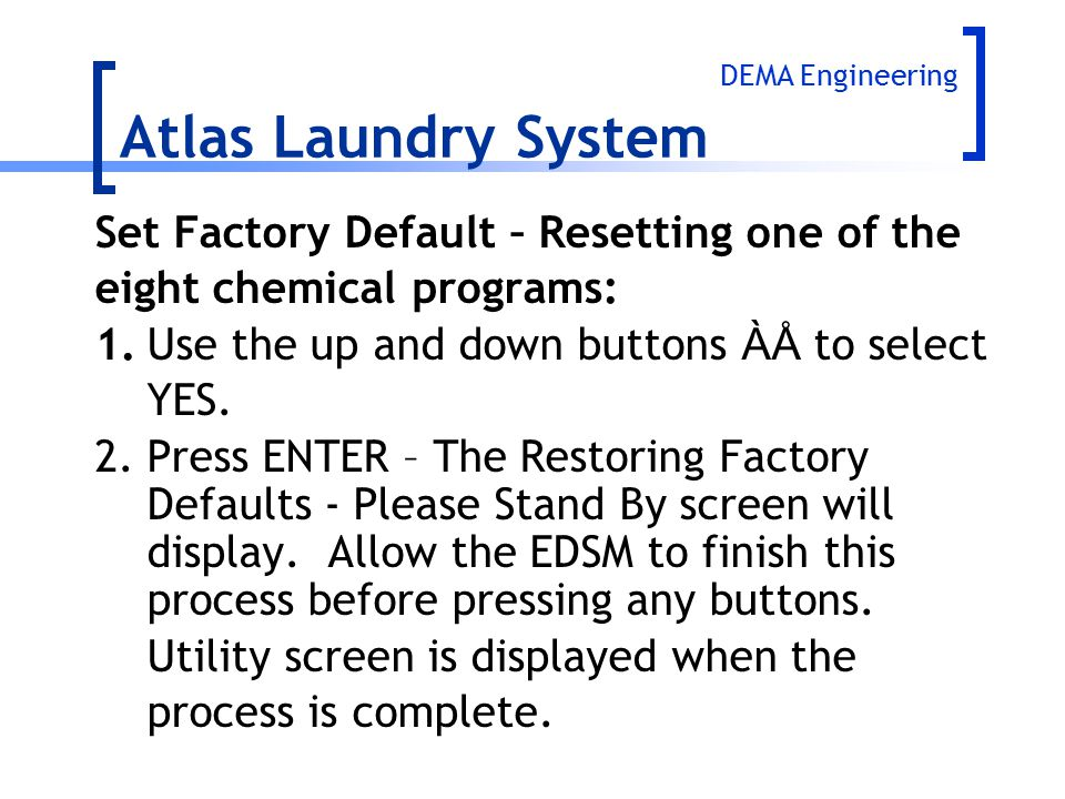 Atlas Laundry System Set Factory Default – Resetting one of the